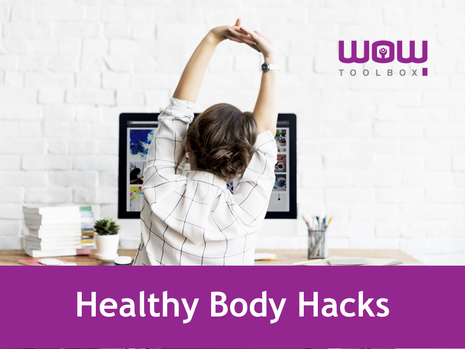 Healthy Body Hacks