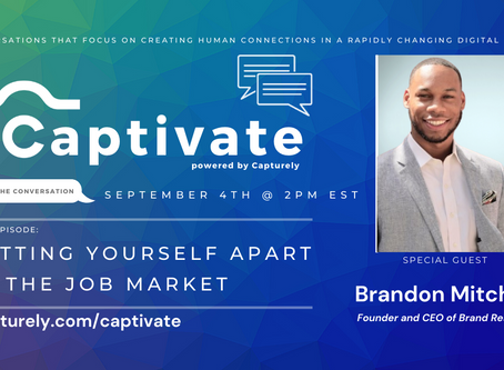 CAPTIVATE by Capturely Episode 4 – Join us September 4 @ 2pm EST with Special Guest Brandon Mitchell