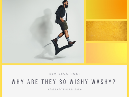 Why Are They So Wishy Washy?