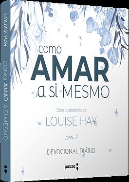 Como amar a si mesmo com a sabedoria de Louise Hay