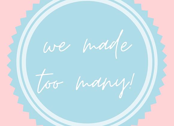 We Made Too Many!