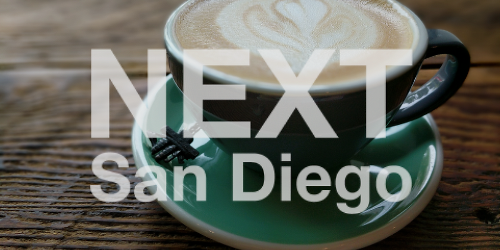 NEXT San Diego Virtual Coffee - Open Coffee #16