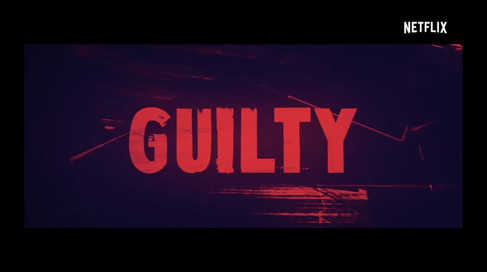 Guilty Netflix Promo - Who is Guilty