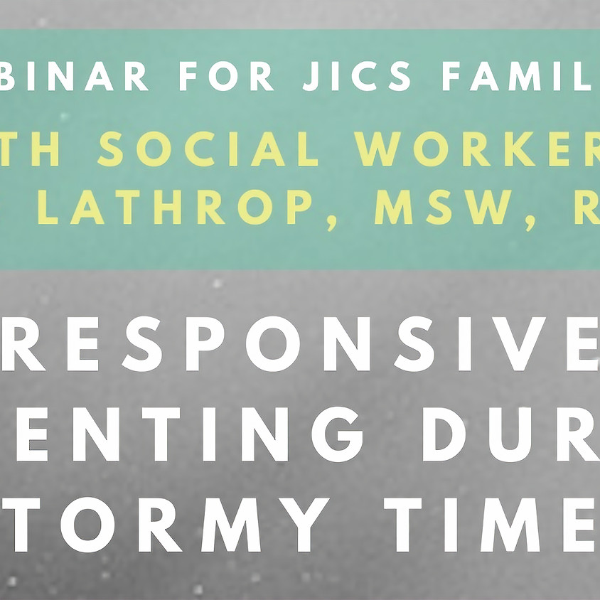 Responsive Parenting During Stormy Times: A Webinar with Ellie Lathrop