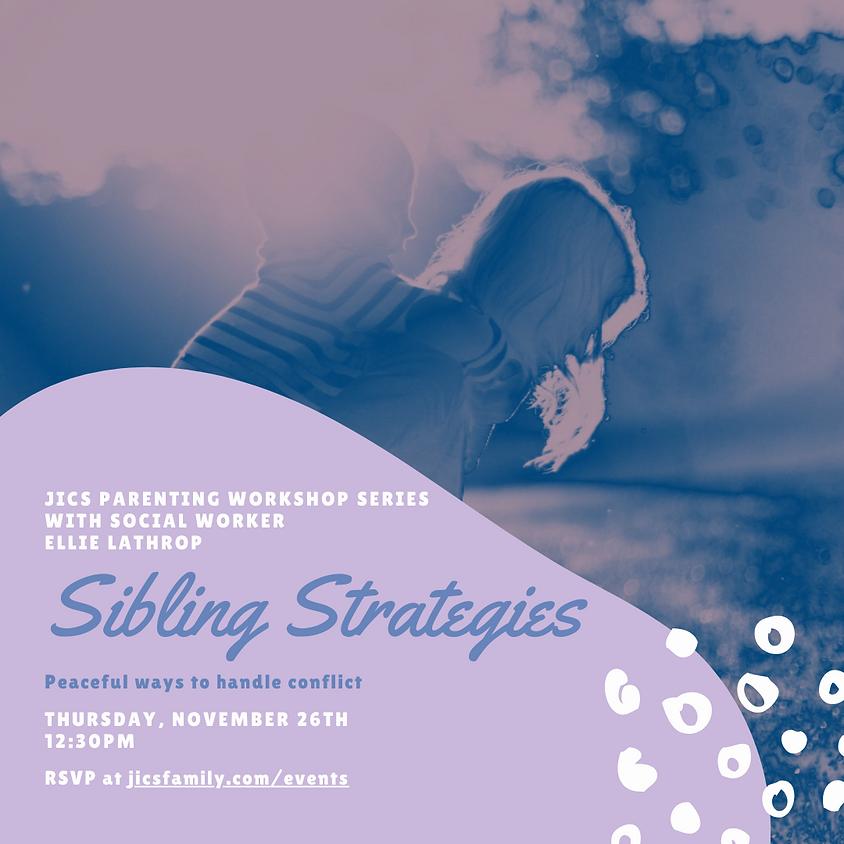 JICS Lab School Parenting Series with Social Worker Ellie Lathrop: Sibling Strategies