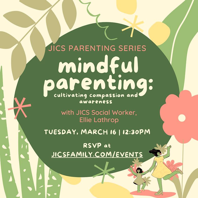JICS Lab School Parenting Series with Social Worker Ellie Lathrop: Mindful Parenting