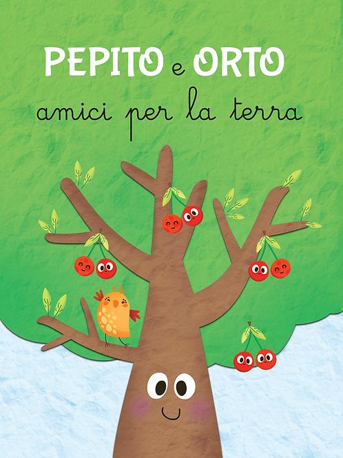 Pepito e Orto, amici per la terra. Libro di 32 pagine.