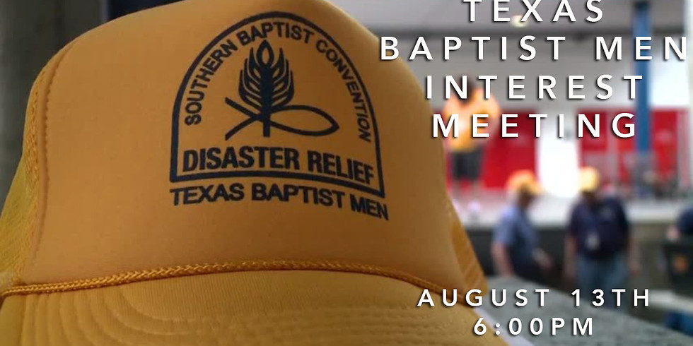 Texas Baptist Men Interest Meeting