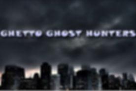 Ghetto Ghost Hunters Image.jpg