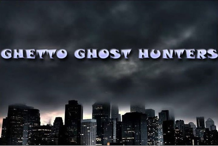 Ghetto Ghost Hunters Image.jpg