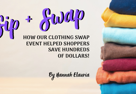 How Our Sip + Swap Helped Shoppers Save Hundreds of Dollars