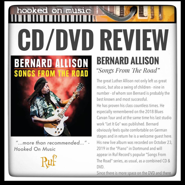 """...more than recommended...""⭐️ Hooked On Music reviews Bernard Allison's new CD/DVD ""Songs From The Road"""