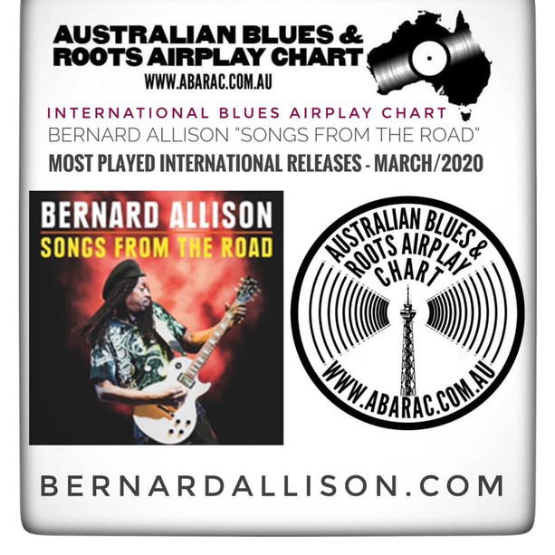 "2nd month in a row! Australian Blues and Roots Airplay Chart: Bernard Allison's new album ""Songs From The Road"" is one of the Most Played International Releases for March - 2020!"