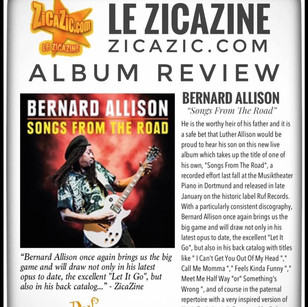 """""""Bernard Allison once again brings us the big game..."""" - Zicazic reviews Bernard Allison's new album SONGS FROM THE ROAD!  """"True communion between Bernard Allison and an audience with which an incredible bond and a very strong exchange were born, 'Songs From The Road'"""""""