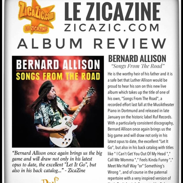 """Bernard Allison once again brings us the big game..."" - Zicazic reviews Bernard Allison's new album SONGS FROM THE ROAD!  ""True communion between Bernard Allison and an audience with which an incredible bond and a very strong exchange were born, 'Songs From The Road'"""