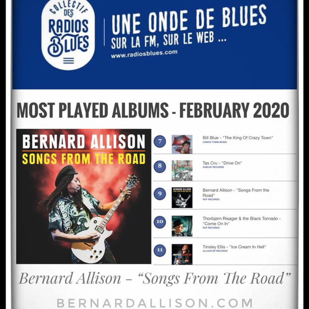 "We are happy to announce: Bernard Allison's new album ""Songs From The Road"" is on the 🇫🇷 French Radio: Collectif des Radios Blues ""Most Played Albums for February 2020!"