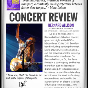 """""""Breathtaking solos, irresistible moments of transport, a constantly moving repertoire between fast or slow tempo..."""" - Marc Loison with blues.radio666.com reviews Bernard Allison's performance this past Friday at the BIG BAND CAFE in Hérouville St. Claire, France!  (Loose Translation) Bernard Allison, fabulous concert given last night at the BBC at Hérouville St. Claire. Excellent band including a young drummer, Mario Dawson, literally amazing... exit the fireworks and the irritating differences he once knew. For Bernard Allison, at 54, the flame shines in a burning way and he has more than ever his legendary digital speed. In full possession of his means, he puts his outstanding technique at the service of a deep, modern blues, anchored in the authenticity of an electric tradition,-of funk and reminicences... Jimi Hendrix, crossed in a - in tribute to the genius of Seattle -, but also and especially his father Luther, source of enlightenment forever.  Generous, inspired, enthusiastic, highlighting each of his four musicians, he wants to meet us all at the end of these two hours of show, around his latest album to dedicate: """"LET IT GO"""" on CD or vinyl.  Breathtaking solos, irresistible moments of transport, a constantly moving repertoire between fast or slow tempo, some recent tracks or others borrowed from his already long record career started in 1990... before the reminder, he has of a """"serious"""" of anthology, will of the prodigy father to the prodigal son, interpreted with respect and fever, in the love of the Creator-Spawner missing too soon, already 22 years ago.  Thank you Bernard Allison for these fabulous moments! Happy tour to you and your band, it continues tonight in Romania (Brasov) then in Germany, Serbia, Switzerland, United Kingdom... next time, run to see it!  """" I love you, Dad! """" in French in the text, is the caption of this photo."""