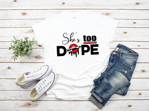 She's Too Dope