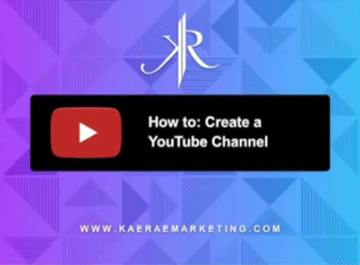 How to: Create a YouTube Channel for your Business.