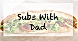 subswithdad.png