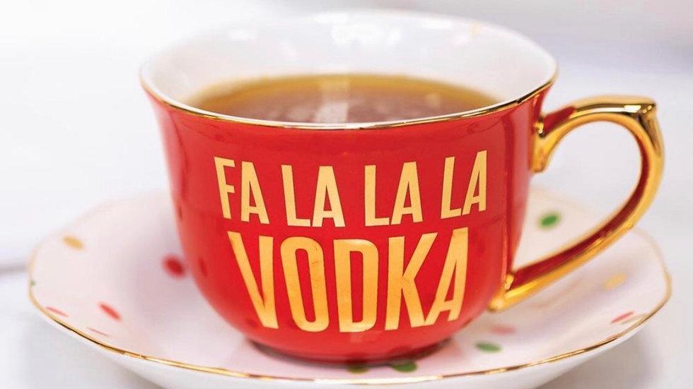 'Fa La La La Vodka' Tea Cup & Saucer Set