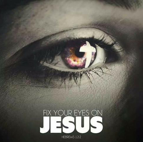 Let's Fix Our Eyes on Jesus