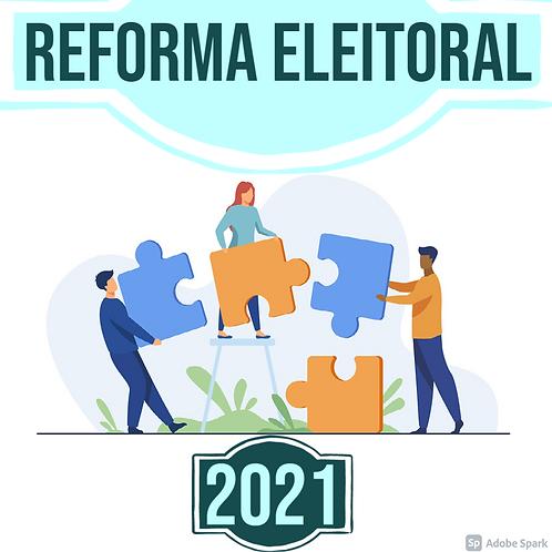 REFORMAS ELEITORAIS - TUDO QUE MUDOU NO PROCESSO ELEITORAL PARA 2022