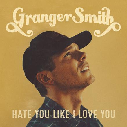 GrangerSmith_Hate You Like I Love You_CV