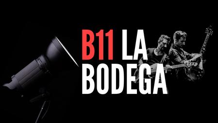 B11 La Bodega | 11 Mars 2020