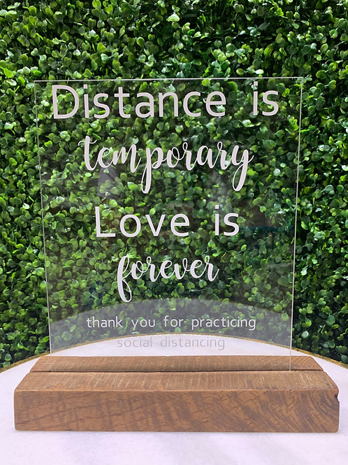 Distance Is Temporary Plexi Glass Sign