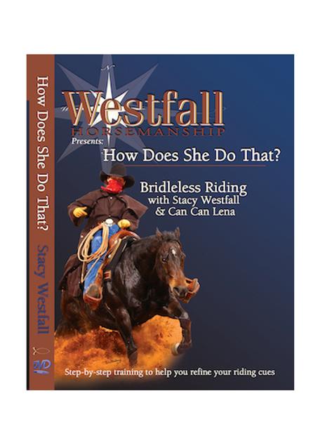 Westfall Horsemanship How Does She Do That? Bridless Riding DVD