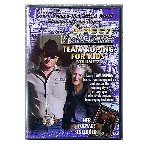 Speed Williams Team Roping For Kids Volume 2 DVD