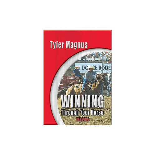 Tyler Magnus Winning Through Your Horse Heeling DVD