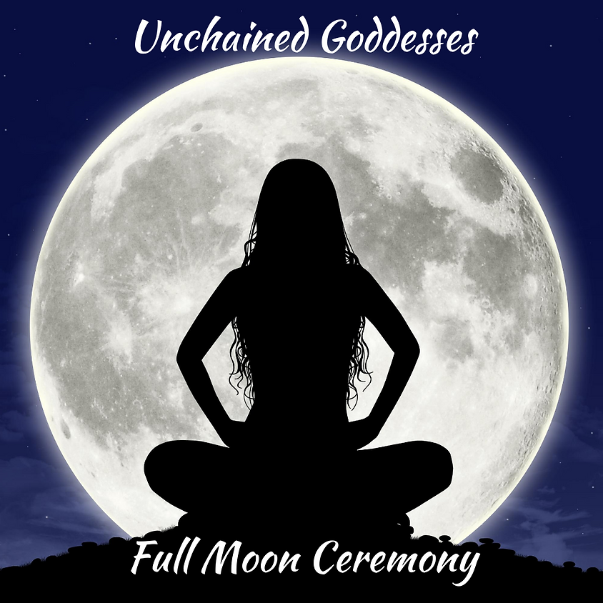 Unchained Goddess ~ Full Moon Ceremony (Kit Included)