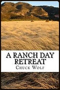 A Ranch Day Retreat by Chuck Wolf
