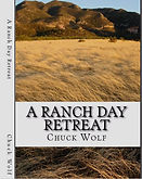 The Book, A Ranch Day Retreat by Chuck Wolf