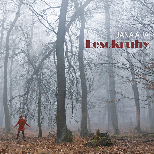 JANA A JA - Lesokruhy (album, CD+MP3+FLAC)