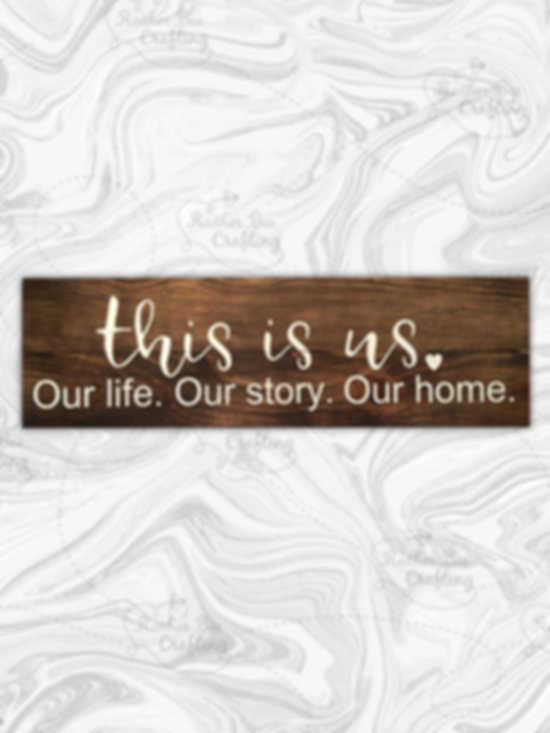 This is us. Our life. Our story. Our home