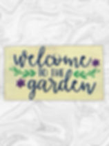 Welcome to the garden.