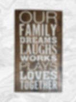 Our family dreams, laughs, works, plays, loves together