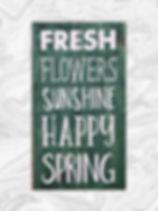 "Fresh Flowers, sunshine, happy spring 14"" x 24"""