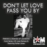 DONT LET LOVE PASS YOU BY artwork.jpg