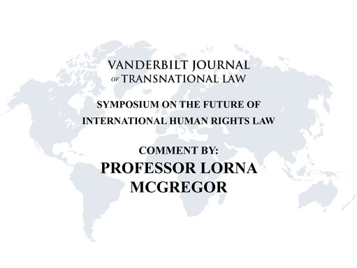 Looking to the Future: The Scope, Value and Operationalization of International Human Rights Law