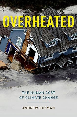 Overheated, Climate Change, Global Warming, Andrew Guzman