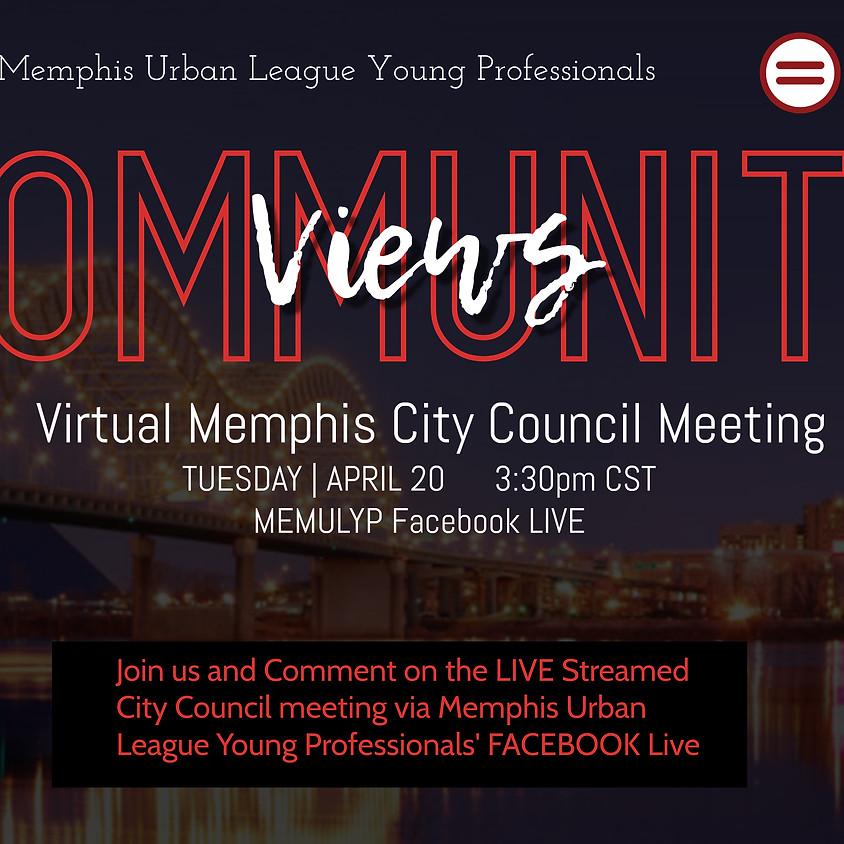 Community Views | Virtual Memphis City Council Meeting
