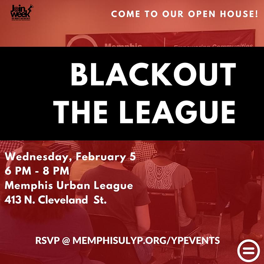 Blackout the League: MULYP Open House