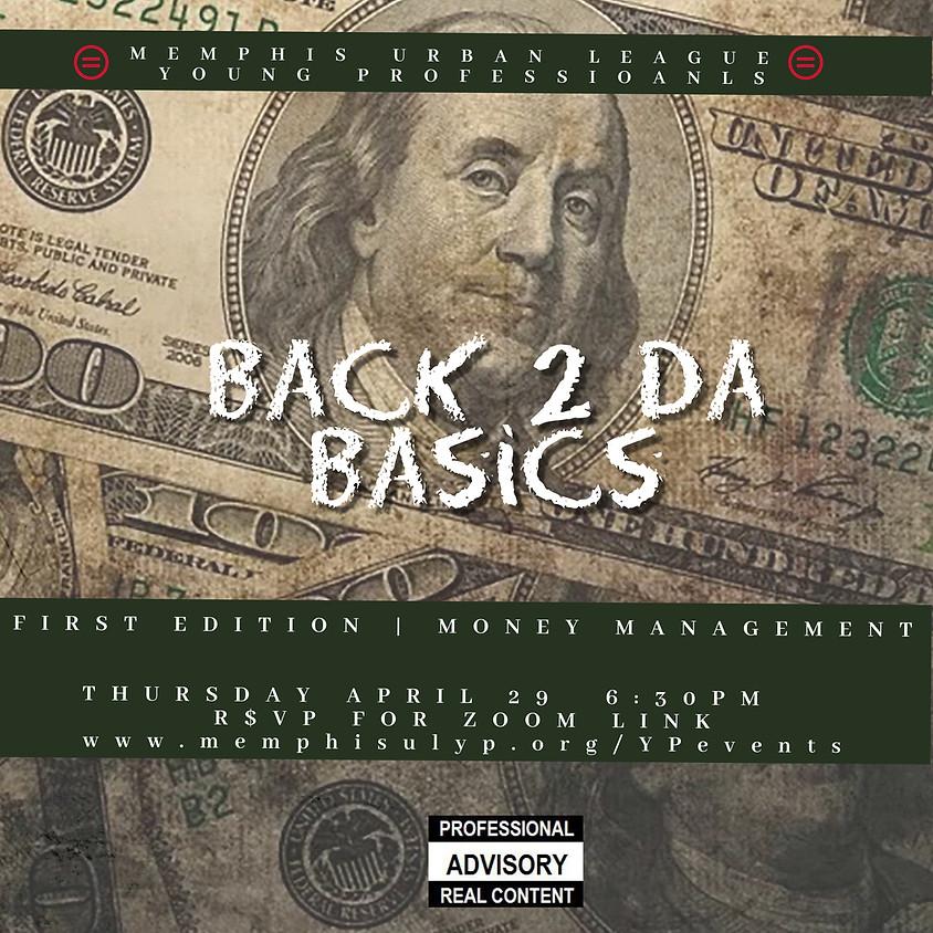 Back 2 da Basics - First Edition: Money Management