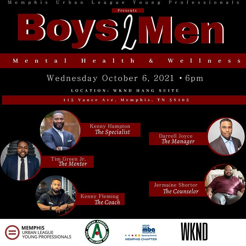 Boys 2 Men - Mental Health & Wellness Panel Event