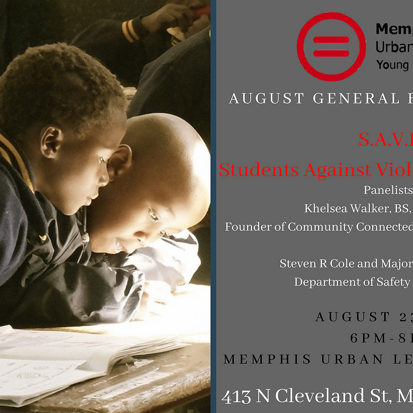 August GBM: S.A.V.E. (Students Against Violence Everywhere)