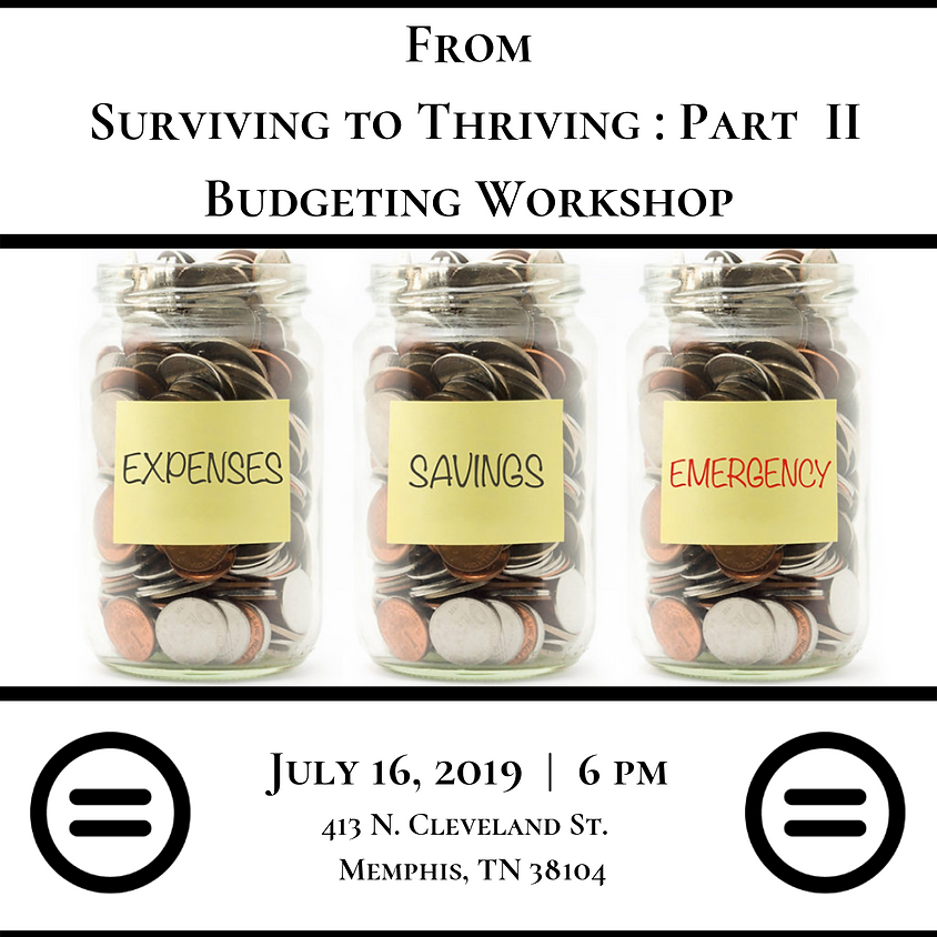 From Thriving to Surviving: Budgeting Workshop Part II